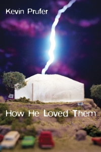 Front Cover of Kevin Prufer's How He Loved Them